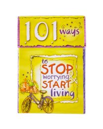 101 Ways To Stop Worrying