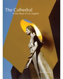 The Cathedral At the Heart of Los Angeles Book