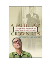 A Faith for Grown-Ups