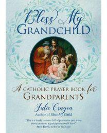 Bless My Grandchild