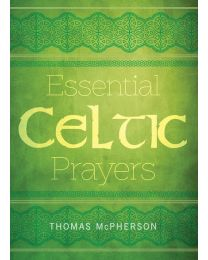 Essential Celtic Prayers Book