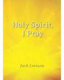 Holy Spirit, I Pray