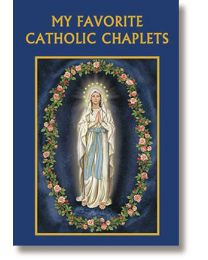 My Favorite Catholic Chaplets Prayer Book