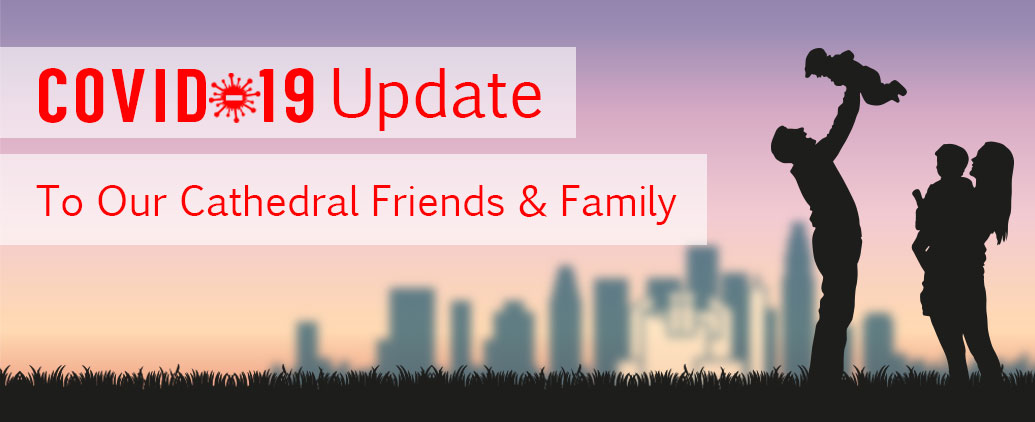 Covid-19 Update for Cathedral Friends and Family